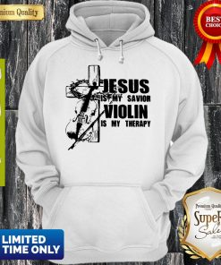 Jesus Is My Savior Violin Is My Therapy Hoodie