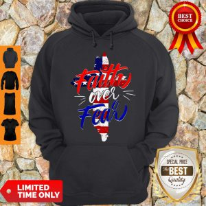 Official Faith Over Fear Independence Day Hoodie