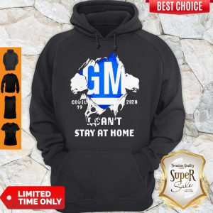 Blood Inside Me General Motors Covid-19 2020 I Can't Stay At Home Hoodie