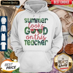 Official Summer Looks Good On This Teacher Hoodie