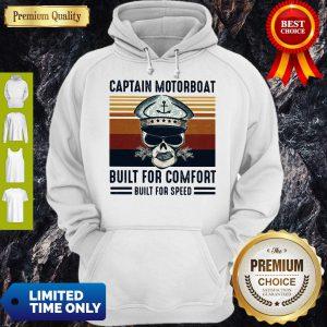 Captain Motorboat Built For Comfort Built For Speed Vintage Hoodie