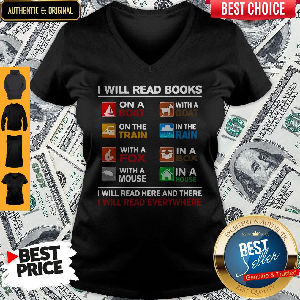 I Will Read Books I Will Read Here And There I Will Read Everywhere V-neck