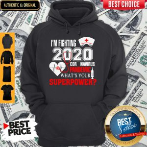 I'm Fighting 2020 Coronavirus Pandemic What's Your Superpower Hoodie