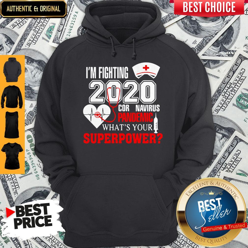 I'm Fighting 2020 Coronavirus Pandemic What's Your Superpower Hoodie