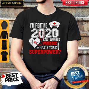 I'm Fighting 2020 Coronavirus Pandemic What's Your Superpower Shirt