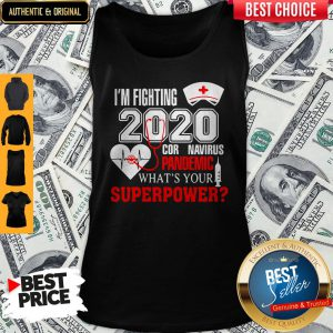 I'm Fighting 2020 Coronavirus Pandemic What's Your Superpower Tank Top