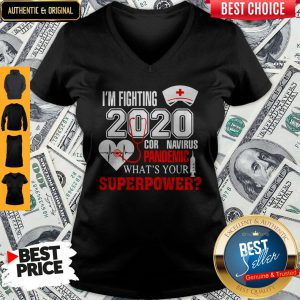 I'm Fighting 2020 Coronavirus Pandemic What's Your Superpower V-neck