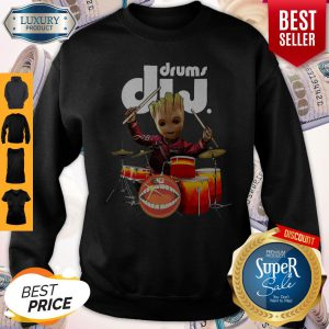 Official Baby Groot Show Animal Playing Drums Dij Drums Sweatshirt