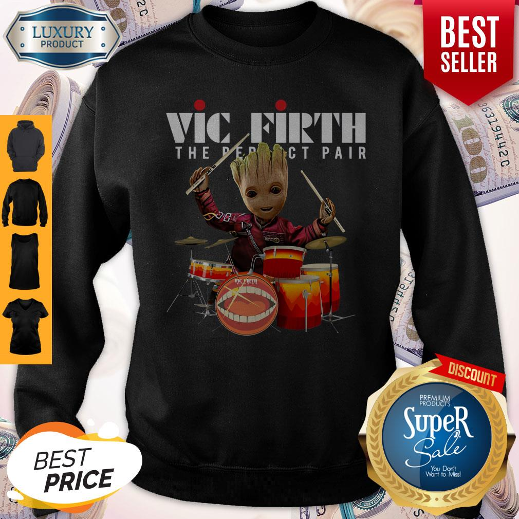 Official Baby Groot Show Animal Playing Vic Firth The Perfect Pair Sweatshirt