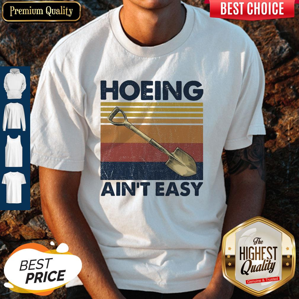 Official Hoeing Ain�t Easy Vintage Shirt