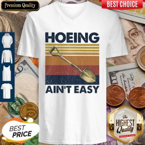 Official Hoeing Ain't Easy Vintage V-neck