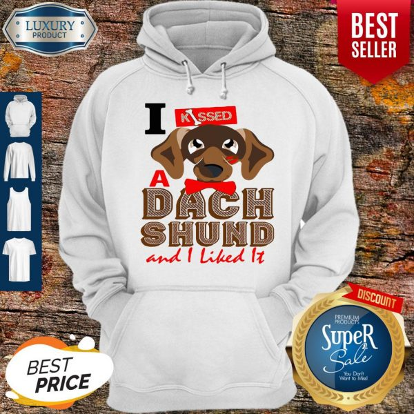 Official I Kissed A Dach Shund And I Liked It Dog Hoodie