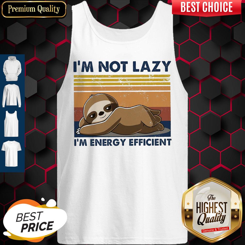 Official I'm Not Lazy Im Energy Efficient Vintage Tank Top