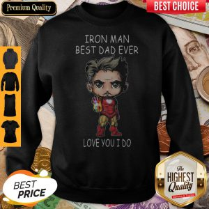 Official Iron Man Best Dad Ever Love You I Do Sweatshirt