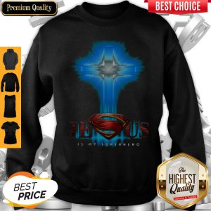 Official Jesus Is My Superhero Sweatshirt