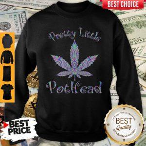 Official Pretty Little Pothead Sweatshirt