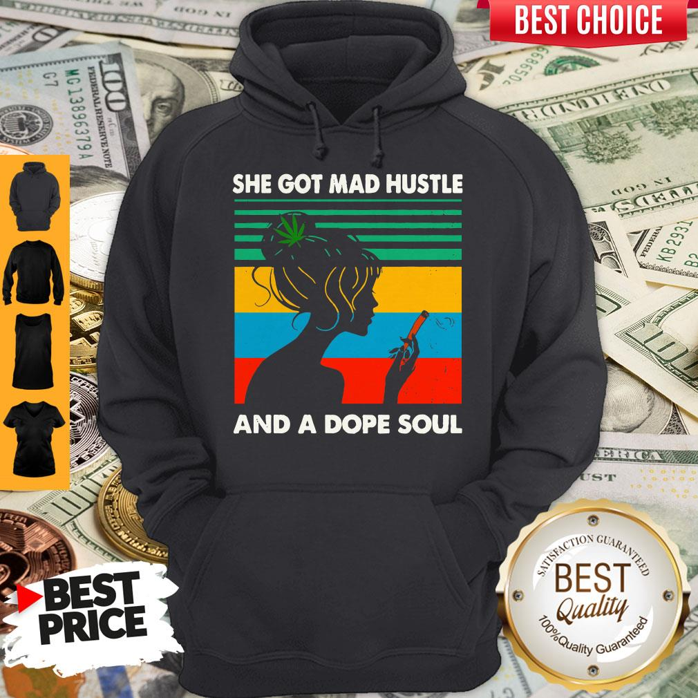 Official She Got Mad Hustle And Dope Soul Hoodie
