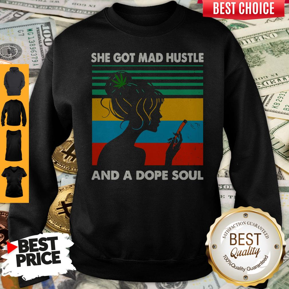Official She Got Mad Hustle And Dope Soul Sweatshirt