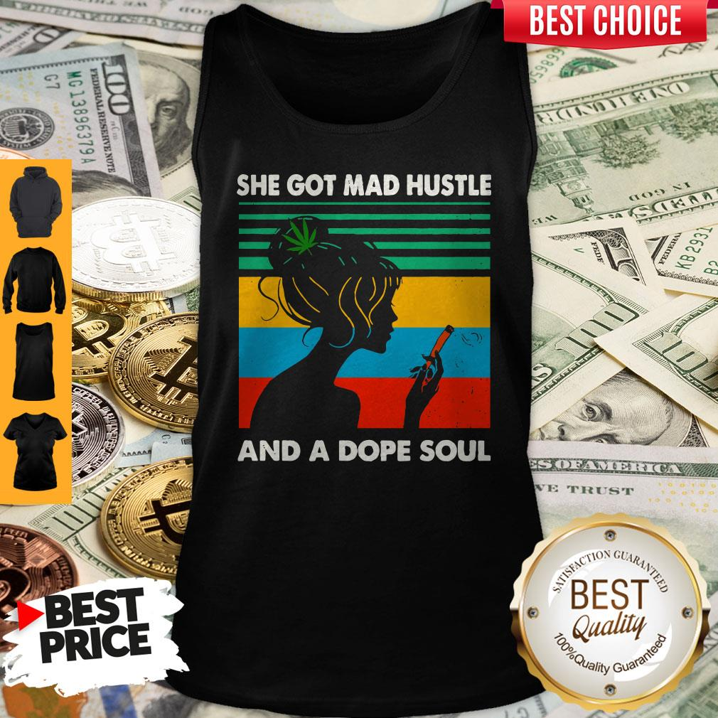 Official She Got Mad Hustle And Dope Soul Tank Top