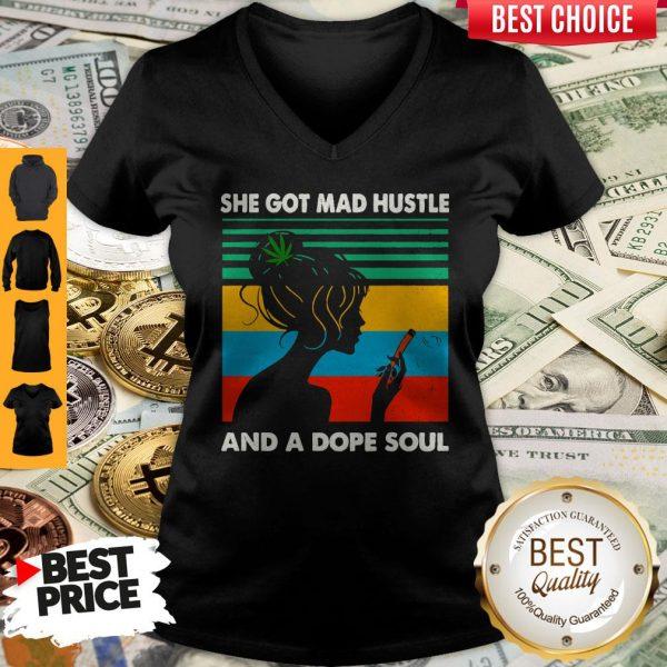 Official She Got Mad Hustle And Dope Soul V-neck