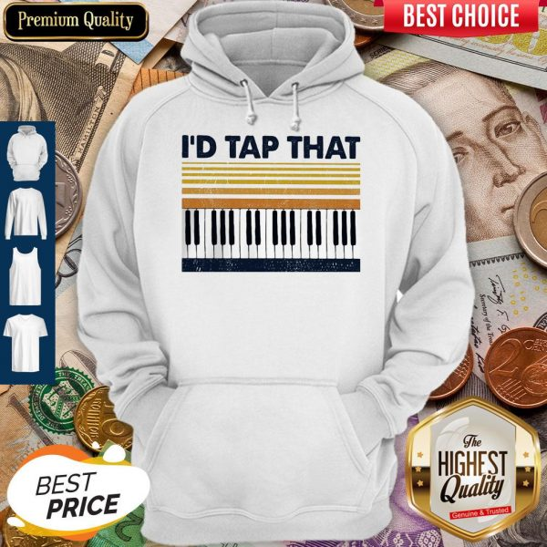 Official Vintage Piano I'd Tap That Hoodie