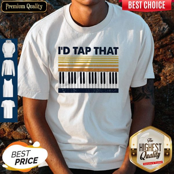 Official Vintage Piano I'd Tap That Shirt