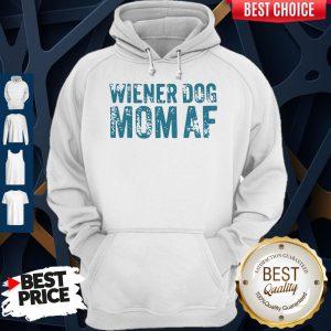 Official Wiener Dog Mom AF Hoodie