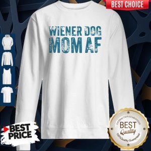 Official Wiener Dog Mom AF Sweatshirt