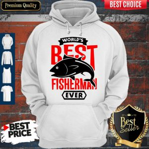 Official World's Best Fisherman Ever Hoodie