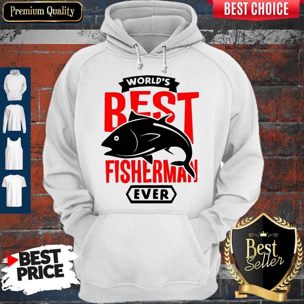 Official World?s Best Fisherman Ever Hoodie