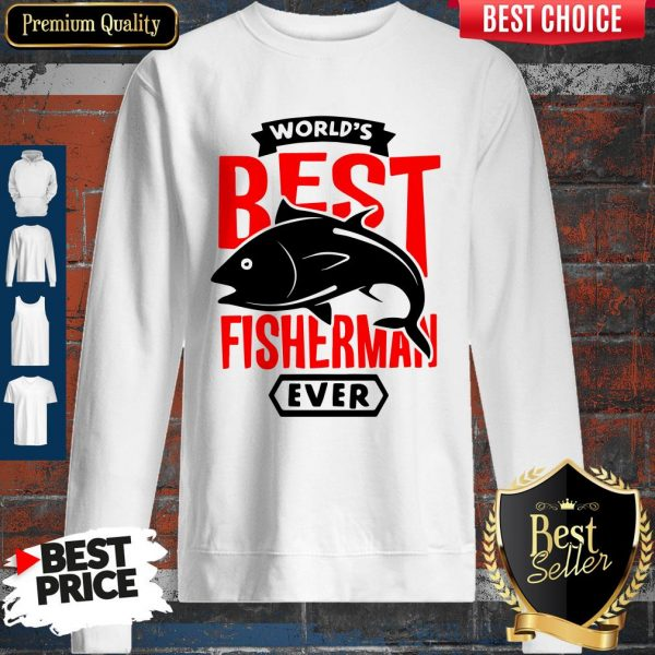 Official World's Best Fisherman Ever Sweatshirt