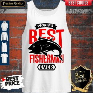 Official World's Best Fisherman Ever Tank Top