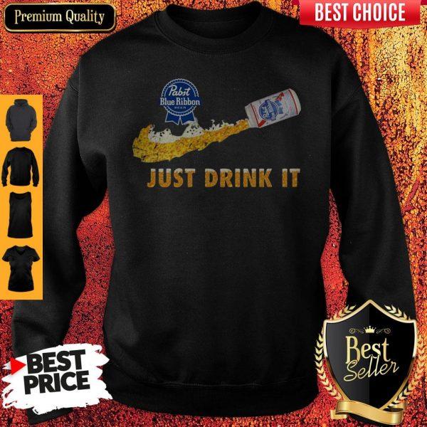 Pabst Blue Ribbon Beer Just Drink It Nike Sweatshirt