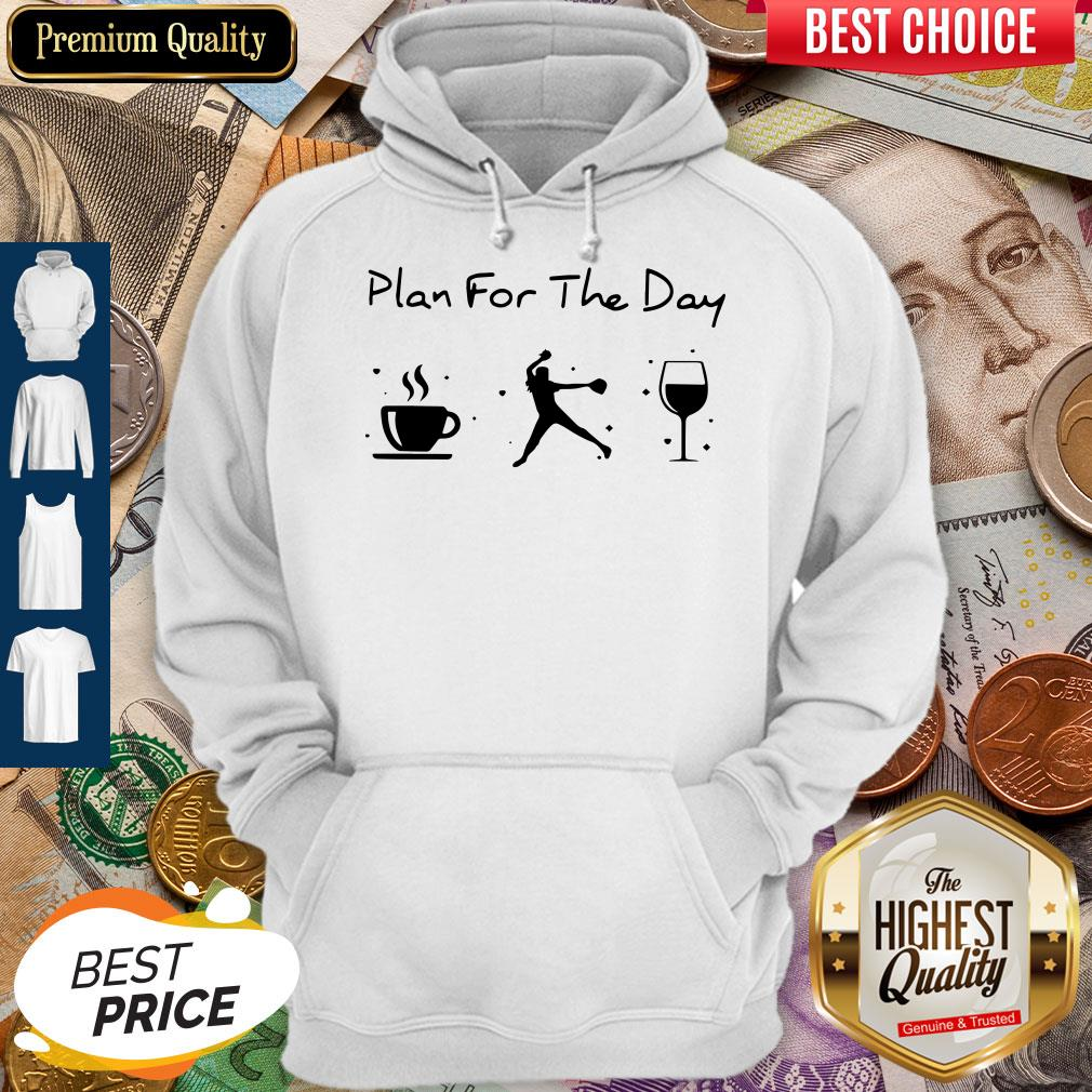Plan Of The Day Cofffe Baseball And Wine Hoodie