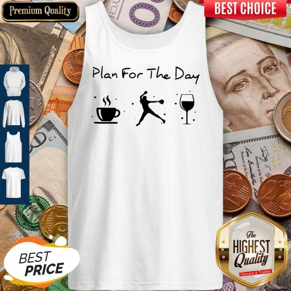 Plan Of The Day Cofffe Baseball And Wine Tank Top
