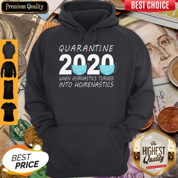 Quarantine 2020 Mask When Gymnastics Turned Into Homenastics Hoodie