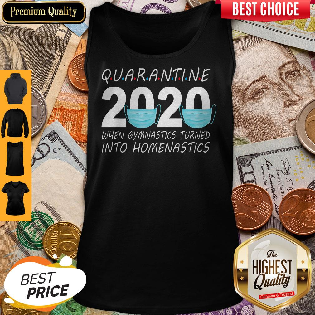Quarantine 2020 Mask When Gymnastics Turned Into Homenastics Tank Top