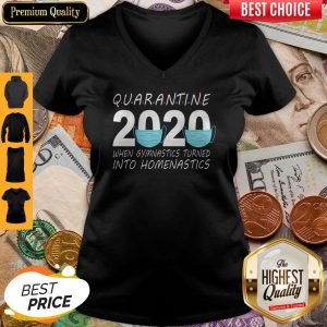 Quarantine 2020 Mask When Gymnastics Turned Into Homenastics V-neck