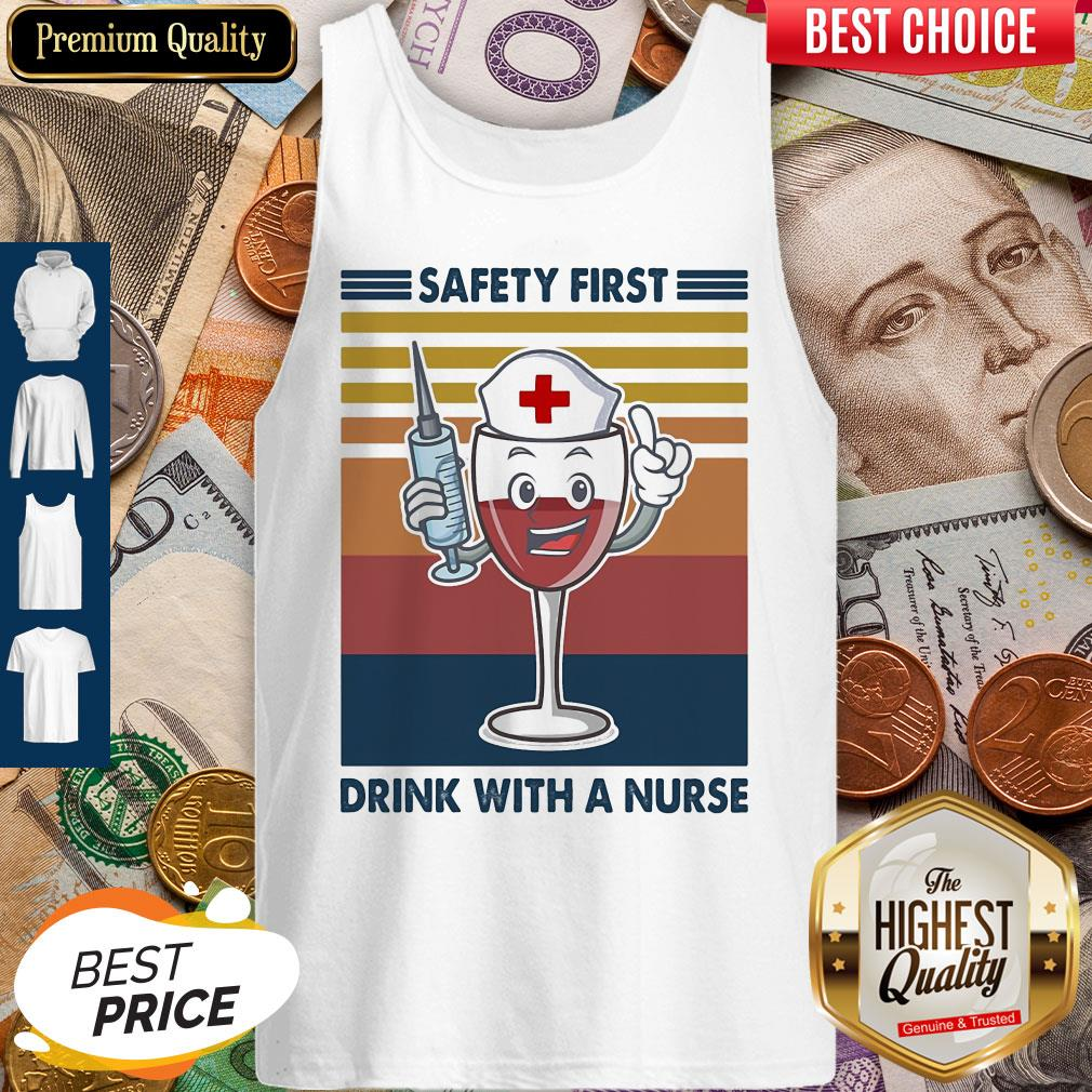 Safety First Drink With A Nurse Wine Vintage Tank Top