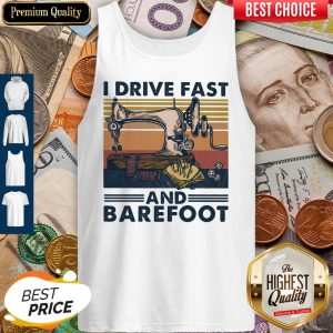 Sewing I Drive Fast And Barefoot Vintage Tank Top