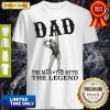 Official Dad The Man The Myth The Legend Shirt