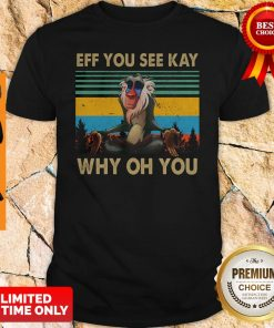 Official Eff You See Kay Why Oh You Vintage Shirt