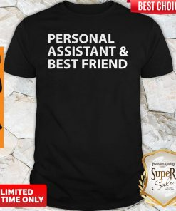 Official Personal Assistant And Best Friend Shirt