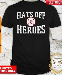 Players Trust Hats Off To The Heroes Shirt