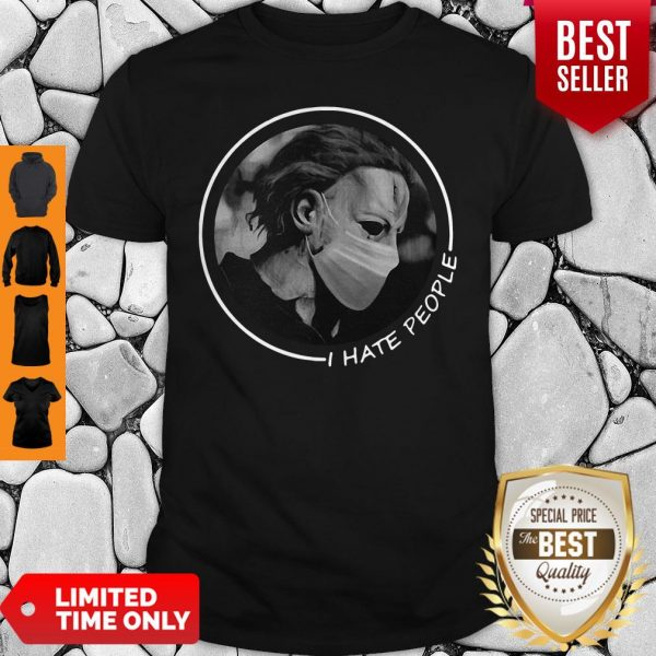 Official Michael Myers Face Mask I Hate People Shirt