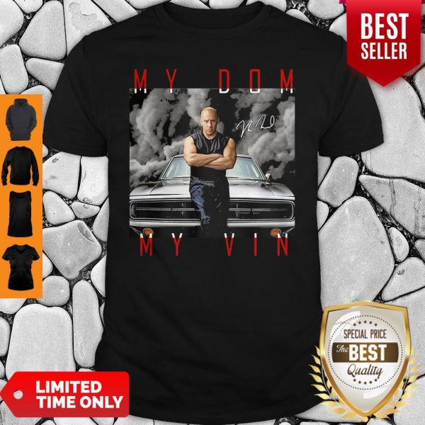 Dominic Toretto You Are My Dom My Vin Car Signature Shirt