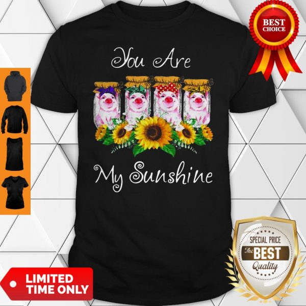Official Pig You Are My Sunshine Shirt