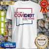 New Mexico Don't Be A Covid-19 Covidiot Stay Home Nursestrong Shirt
