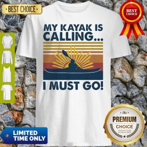 Official My Kayak Is Calling I Must Go Vintage Shirt