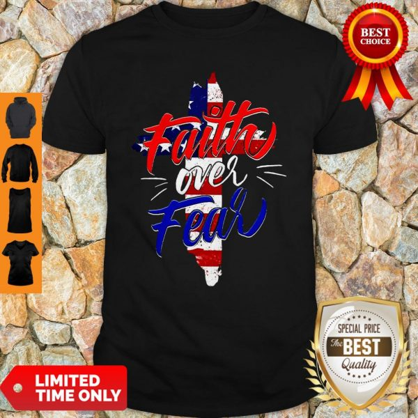 Official Faith Over Fear Independence Day Shirt